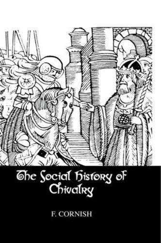 Social History Of Chivalry (Hardback)