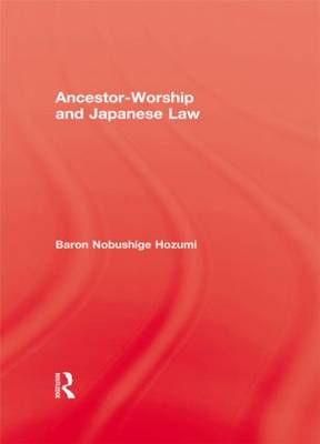 Ancestor Worship & Japanese Law (Hardback)