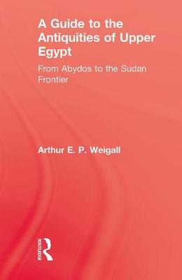A Guide to the Antiquities of Upper Egypt (Hardback)