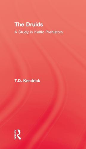 The Druids: A Study in Keltic Prehistory (Hardback)