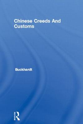 Chinese Creeds and Customs (Hardback)