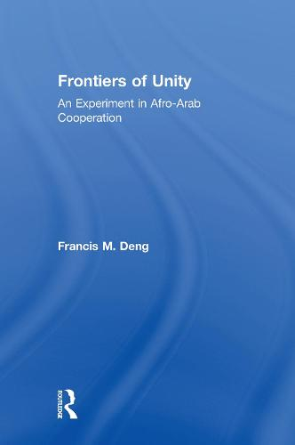 Frontiers of Unity: An Experiment in Afro-Arab Cooperation (Hardback)
