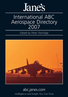 Jane's International ABC Aerospace Directory 2007 (Hardback)