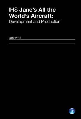 Jane's All the World's Aircraft: Development & Production 2012-2013 2012/2013 (Hardback)