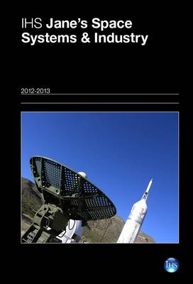 Jane's Space Systems & Industry 2012-2013 2012/2013 (Hardback)