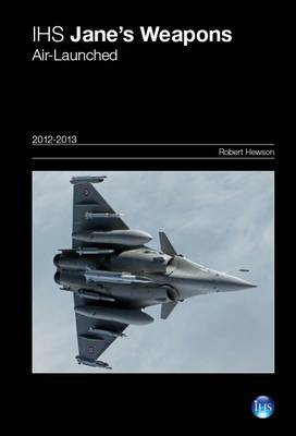 Jane's Weapons: Air-Launched 2012-2013 2012/2013 (Hardback)