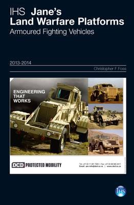 Jane's Land Warfare Platforms : Armoured Fighting Vehicles 2013-2014 2013-2014 (Hardback)