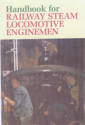 Handbook for Steam Locomotive Enginemen (Hardback)