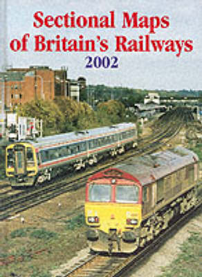 Sectional Maps of Britain's Railways as at 2002 (Paperback)