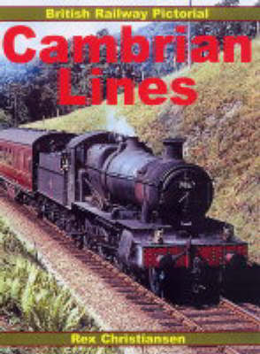 Cambrian Lines - British Rail Pictorial S. (Paperback)