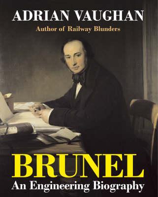 Brunel: An Engineering Biography (Hardback)