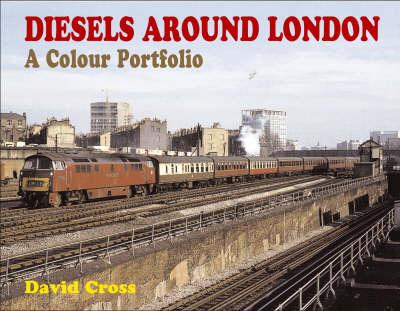 Diesels Around London: A Colour Portfolio (Hardback)