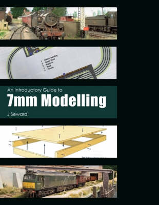 An Introductory Guide to 7mm Modelling (Paperback)