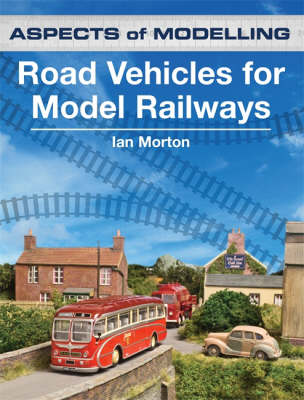 Road Vehicles for Model Railways - Aspects of Modelling (Paperback)