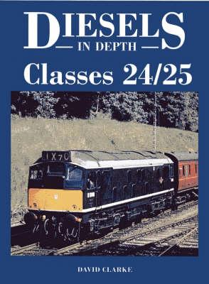 Classes 24/25 - Diesels in Depth No. 2 (Hardback)