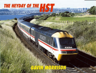 Heyday of the HST (Hardback)