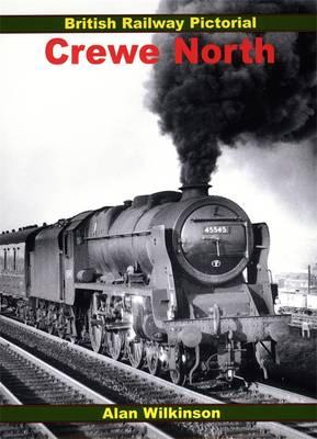 Crewe North - British Railway Pictorial S. (Paperback)
