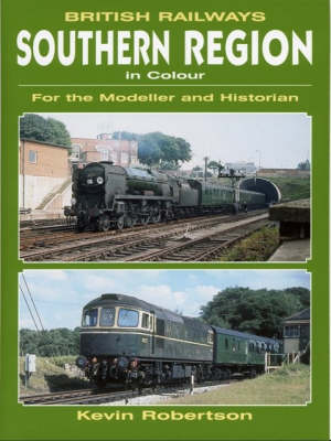 British Railways Southern Region in Colour: for the Modeller and Historian (Paperback)