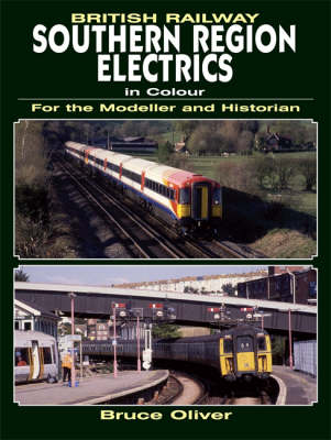 Southern Region Electrics in Colour: for the Modeller and Historian (Paperback)