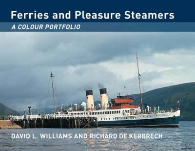 Ferries and Pleasure Steamers: A Colour Portfolio (Hardback)