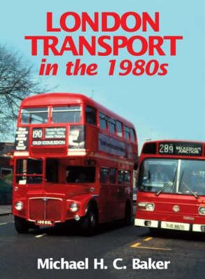 London Transport in the 1980s (Hardback)