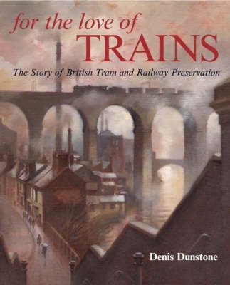 For the Love of Trains (Hardback)