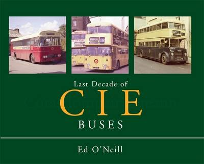 Last Decade of the CIE Buses (Hardback)