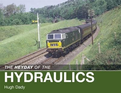 The Heyday of the Hydraulics (Hardback)