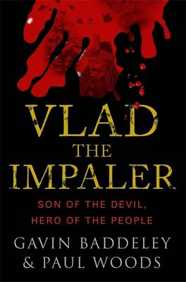 Vlad the Impaler: Son of the Devil, Hero of the People (Paperback)