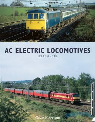 BR AC Electric Locomotives in Colour (Hardback)