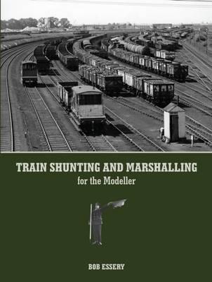 Train Shunting and Marshalling for the Modeller (Paperback)