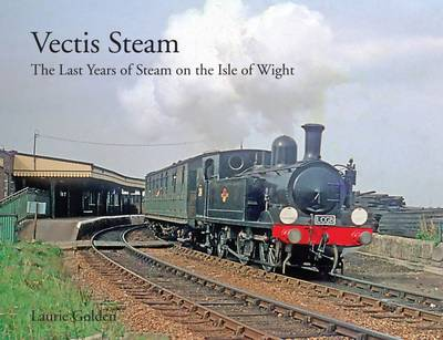 Vectis Steam: The Last Years of Steam on the Isle of Wight (Hardback)