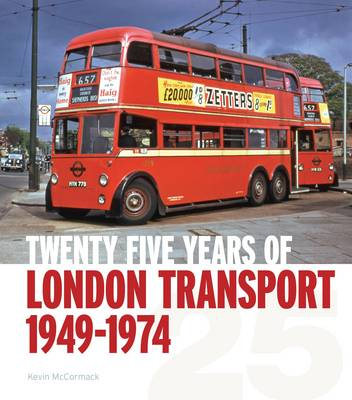 Twenty-five Years of London Transport: 1949-1974 (Hardback)