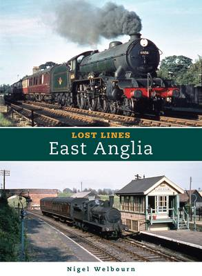 Lost Lines: East Anglia (Paperback)