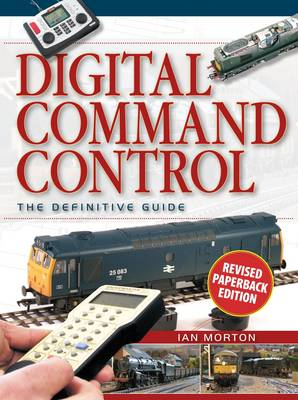 Digital Command Control: The Definitive Guide (Paperback)