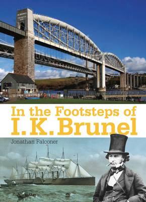 In the Footsteps of I K Brunel (Paperback)