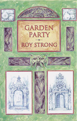 Garden Party: Collected Writings 1979-1999 (Hardback)
