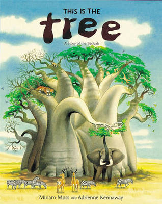 This is the Tree: A Story of the Baobab (Paperback)