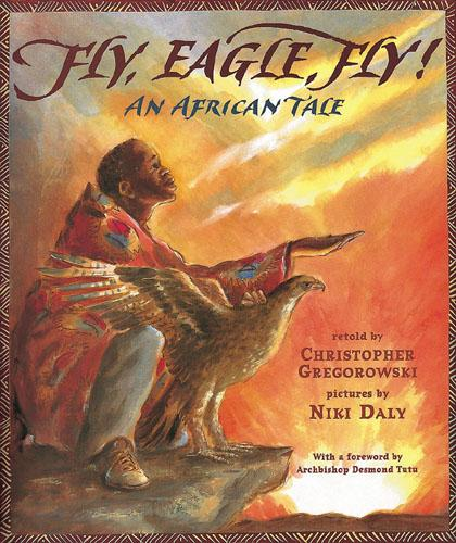 Fly, Eagle, Fly!: An African Tale (Paperback)