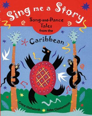 Sing Me a Story!: Song and Dance Tales from the Caribbean (Paperback)