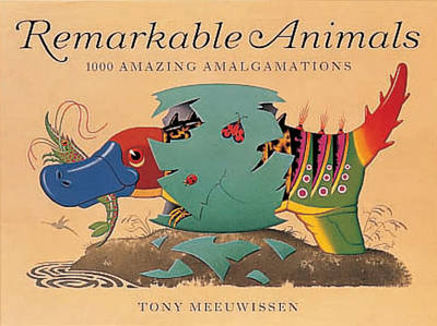 Remarkable Animals: 1000 Amazing Amalgamations (Spiral bound)