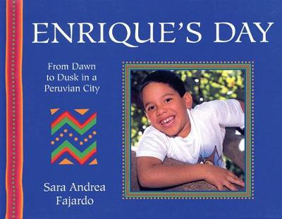 Enrique's Day: From Dawn to Dusk in a Peruvian City - A Child's Day (Hardback)