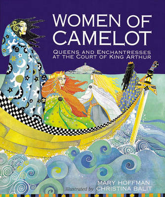 Women of Camelot: Queens and Enchantresses at the Court of King Arthur (Paperback)
