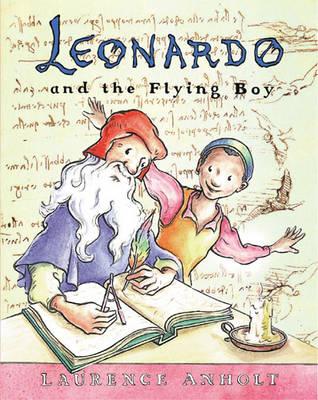 Leonardo and the Flying Boy - Anholt's Artists (Paperback)