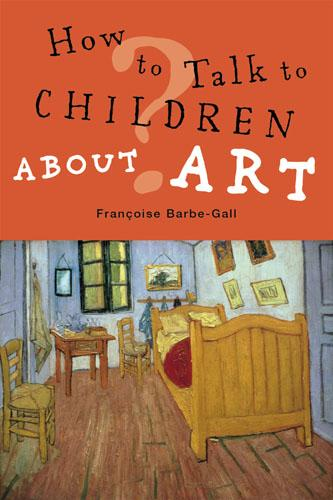How to Talk to Children About Art (Paperback)
