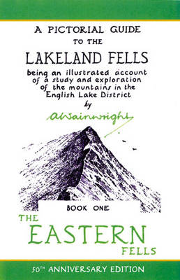 Eastern Fells: Pictorial Guides to the Lakeland Fells Book 1 (Lake District & Cumbria) (Hardback)