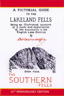 Southern Fells: Pictorial Guides to the Lakeland Fells Book 4 (Lake District & Cumbria) (Hardback)