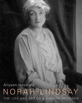Norah Lindsay: The Life and Art of a Garden Designer (Hardback)