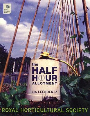 The Half-hour Allotment: Extraordinary Crops from Every Day Efforts (Hardback)
