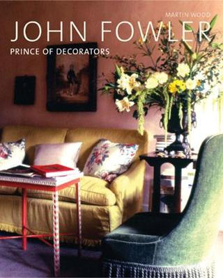 John Fowler: Prince of Decorators (Hardback)